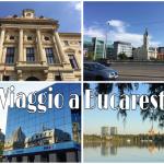 Ricordi di un viaggio a Bucarest – Parte prima