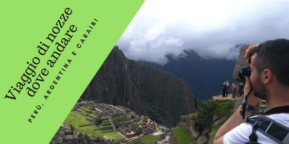 Viaggio di nozze in Sudamerica
